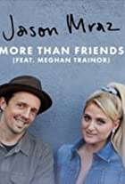 Jason Mraz Feat. Meghan Trainor: More Than Friends