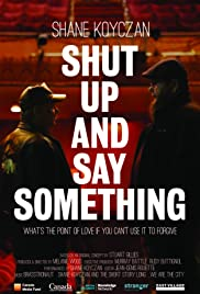 Shut Up and Say Something Poster