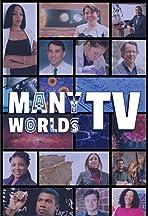 Many Worlds TV