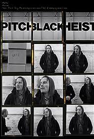 Pitch Black Heist (2011)