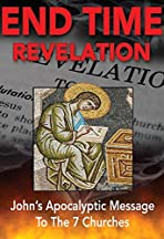 End Time Revelation: John's Apocalyptic Message to the Seven Churches