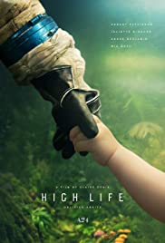 High Life (2018) Poster - Movie Forum, Cast, Reviews
