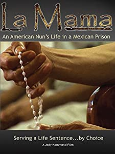 Websites for downloading movie subtitles La Mama: An American Nun's Life in a Mexican Prison by Michael Lander [480x320]