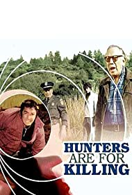 Hunters Are for Killing (1970) Poster - Movie Forum, Cast, Reviews
