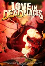 Love in Dead Places