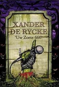 Xander De Rycke: Uw zoete 666 (2010)