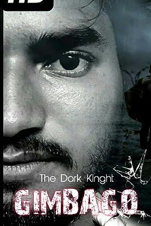 Gimbago the Dark Knight movie, song and  lyrics