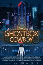 Ghostbox Cowboy (2018) Poster