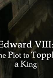 Edward VIII: The Plot to Topple a King Poster