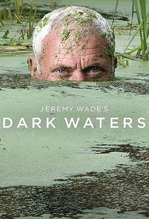 Where to stream Jeremy Wade's Dark Waters