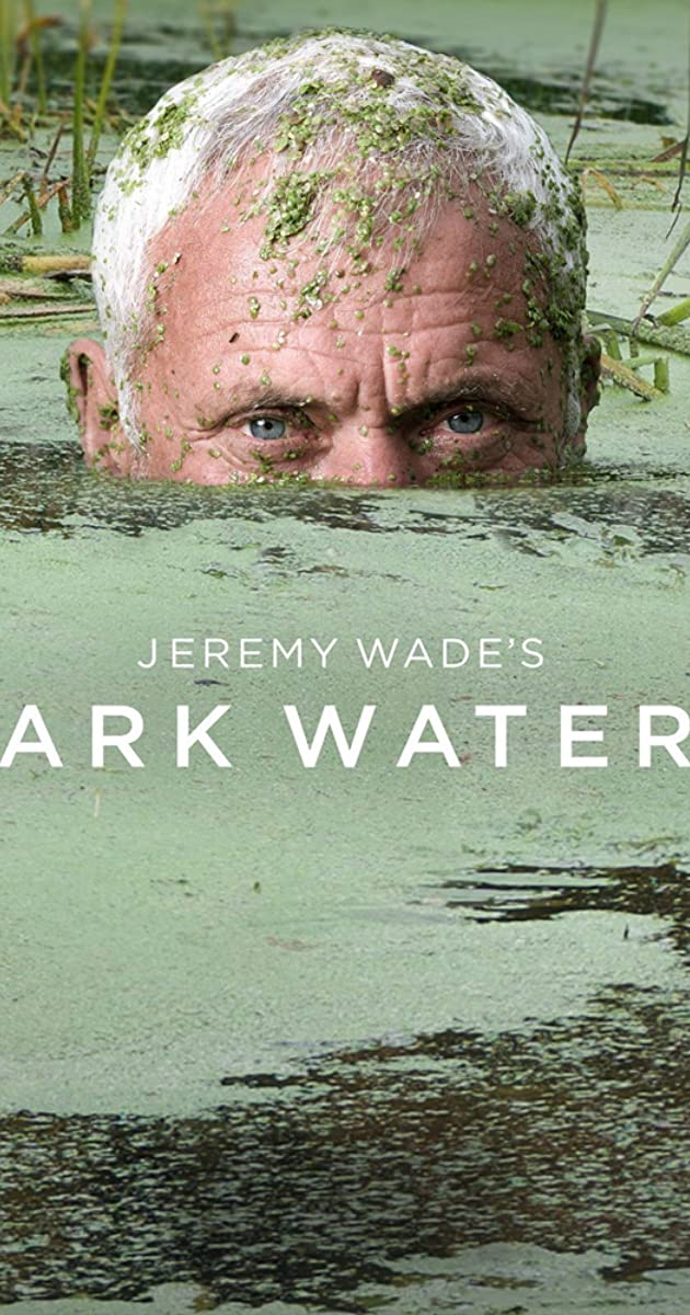 Download Jeremy Wade's Dark Waters or watch streaming online complete episodes of  Season 1 in HD 720p 1080p using torrent