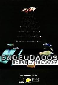 Primary photo for Endeudados, sobre la telaraña