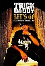Trick Daddy Feat. Twista and Lil Jon: Let's Go Poster