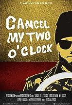 Cancel My Two O'Clock