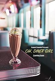 Oh, Diner Girl Poster