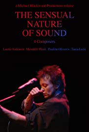 The Sensual Nature of Sound: 4 Composers Laurie Anderson, Tania Leon, Meredith Monk, Pauline Oliveros Poster