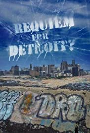 Requiem for Detroit? (2010) Poster - Movie Forum, Cast, Reviews