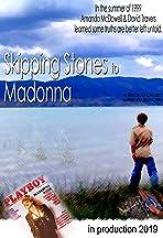 Skipping Stones to Madonna