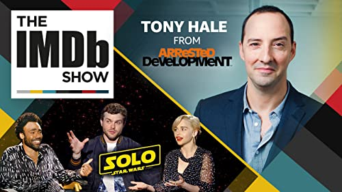 """Arrested Development"" Star Tony Hale and the Cast of 'Solo: A Star Wars Story'"