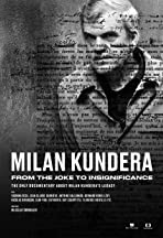 Milan Kundera: From The Joke to Insignificance