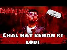 Chal Htt Bahen ki Lodi (2018 Video)