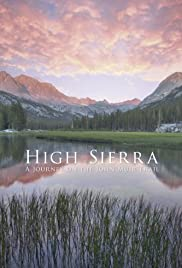 High Sierra A Journey On The John Muir Trail 2011 Imdb