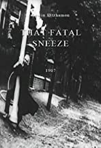 That Fatal Sneeze
