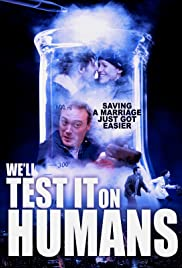 We'll Test It on Humans Poster