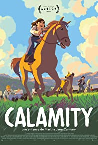 Primary photo for Calamity, a Childhood of Martha Jane Cannary