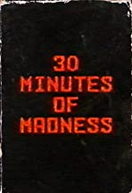 30 Minutes of Madness