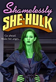 Primary photo for Shamelessly She-Hulk