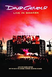 David Gilmour: Live in Gdansk(2008) Poster - Movie Forum, Cast, Reviews