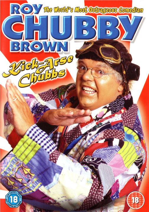 Roy chubby brown kick