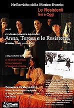 Anna, Teresa e le resistenti