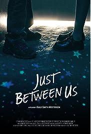 Just Between Us (2018) film en francais gratuit