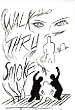 Walk Thru Smoke