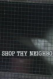 Shop Thy Neighbour Poster