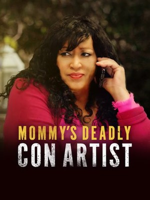 watch Mommy's Deadly Con Artist on soap2day