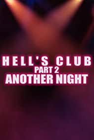 Hell's Club Part 2. Another Night (2017)