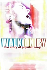 Primary photo for Walk on By: The Story of Popular Song