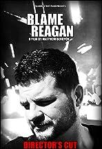 Blame Reagan: Director's Cut
