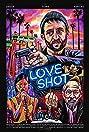 Love Shot (2018) Poster