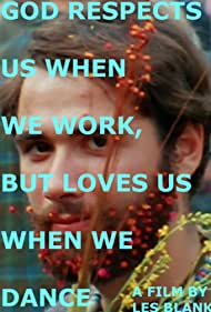 God Respects Us When We Work, But Loves Us When We Dance Poster - Movie Forum, Cast, Reviews