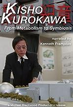 Kisho Kurokawa: From Metabolism to Symbiosis