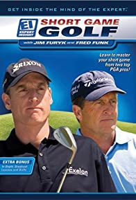 Primary photo for Expert Insight: Short Game Golf with Jim Furyk & Fred Funk
