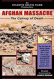 Afghan Massacre: The Convoy of Death Poster