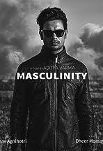 Masculinity by Aditya Varma