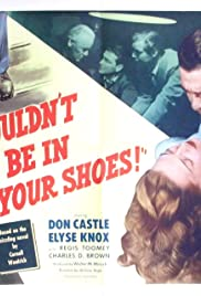 I Wouldn't Be in Your Shoes Poster