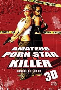 Primary photo for Amateur Porn Star Killer 3D: Inside the Head