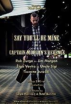 Captain Morgan's Revenge: Say You'll Be Mine